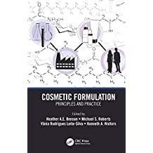Cosmetic Formulation: Principles and Practice (English Edition)