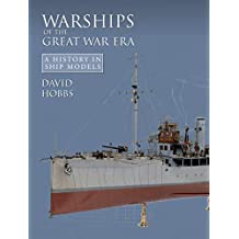 Warships of the Great War Era: A History in Ship Models (English Edition)