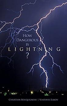 """How Dangerous Is Lightning? (Dover Science Books) (English Edition)"",作者:[Bouquegneau, Christian, Rakov, Vladimir]"