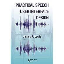 Practical Speech User Interface Design (Human Factors and Ergonomics) (English Edition)