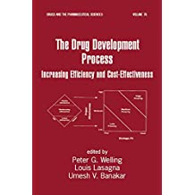 The Drug Development Process: Increasing Efficiency and Cost-Effectiveness (Drugs and the Pharmaceutical Sciences Book 76) (English Edition)