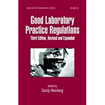 Good Laboratory Practice Regulations, Revised and Expanded (Drugs and the Pharmaceutical Sciences Book 24) (English Edition)