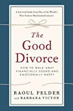 The Good Divorce: How to Walk Away Financially Sound and Emotionally Happy (English Edition)