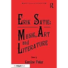 Erik Satie: Music, Art and Literature (Music and Literature) (English Edition)