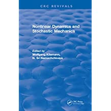 Nonlinear Dynamics and Stochastic Mechanics (English Edition)