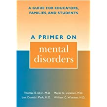 A Primer on Mental Disorders: A Guide for Educators, Families, and Students (English Edition)