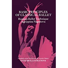 Basic Principles of Classical Ballet (English Edition)