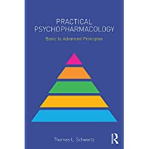 Practical Psychopharmacology: Basic to Advanced Principles (Clinical Topics in Psychology and Psychiatry) (English Edition)