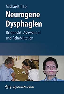 Neurogene Dysphagien: Diagnostik, Assessment und Rehabilitation.pdf