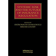 Systemic Risk and the Future of Insurance Regulation (Lloyd's Insurance Law Library) (English Edition)
