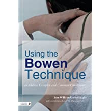 Using the Bowen Technique to Address Complex and Common Conditions (English Edition)