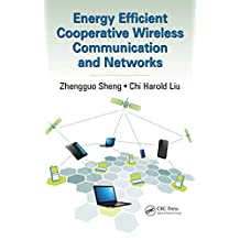 Energy Efficient Cooperative Wireless Communication and Networks (English Edition)
