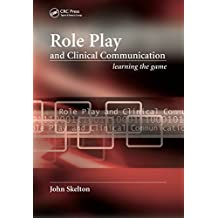 Role Play and Clinical Communication: Learning the Game (English Edition)