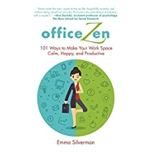 Office Zen: 101 Ways to Make Your Work Space Calm, Happy, and Productive (English Edition)