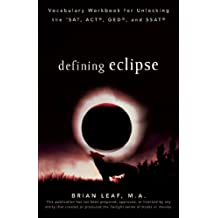 Defining Eclipse: Vocabulary Workbook for Unlocking the SAT, ACT, GED, and SSAT (Defining Series) (English Edition)