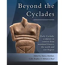 Early Cycladic Sculpture in Context from beyond the Cyclades: From mainland Greece, the north and east Aegean (English Edition)