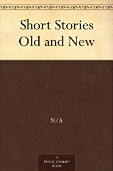 """Short Stories Old and New (免费公版书) (English Edition)"",作者:[C Alphonso Smith, C. Alphonso (Charles Alphonso) Smith]"