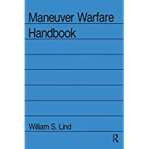 Maneuver Warfare Handbook (WESTVIEW SPECIAL STUDIES IN MILITARY AFFAIRS) (English Edition)
