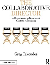The Collaborative Director: A Department-by-Department Guide to Filmmaking (English Edition)