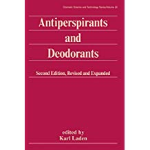Antiperspirants and Deodorants (Cosmetic Science and Technology Book 20) (English Edition)