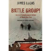 Battle Group!: German Kamfgruppen Action in World War Two (English Edition)