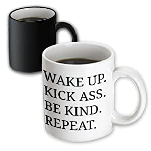 Xander inspirational quotes - wake up kick ass be kind repeat black letters on white background - 11oz Magic Transforming Mug (mug_201904_3)