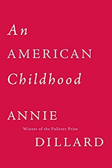 """An American Childhood (English Edition)"",作者:[Dillard, Annie]"
