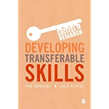 Developing Transferable Skills: Enhancing Your Research and Employment Potential (Success in Research) (English Edition)