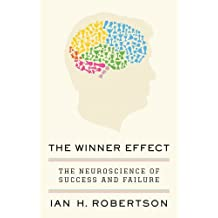 The Winner Effect: The Neuroscience of Success and Failure (English Edition)