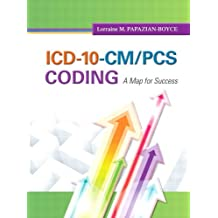 ICD-10-CM/PCS Coding: A Map for Success (MyHealthProfessionsLab Series) (English Edition)