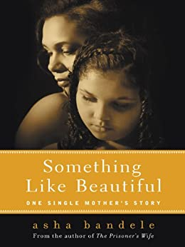 """""""Something Like Beautiful: One Single Mother's Story (English Edition)"""",作者:[bandele, asha]"""