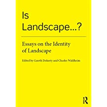 Is Landscape... ?: Essays on the Identity of Landscape (English Edition)