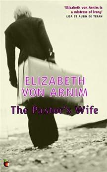 """The Pastor's Wife: A Virago Modern Classic (Virago Modern Classics Book 400) (English Edition)"",作者:[Elizabeth von Arnim]"