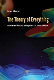 The Theory of Everything: Quantum and Relativity is everywhere – A Fermat Universe (English Edition)