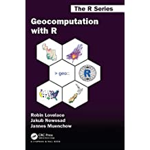Geocomputation with R (Chapman & Hall/CRC The R Series) (English Edition)