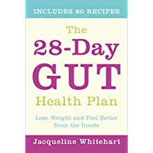 The 28-Day Gut Health Plan: Lose weight and feel better from the inside (English Edition)