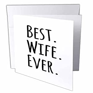 InspirationzStore Typography - Best Wife Ever - fun romantic married wedded love gifts for her for anniversary or Valentines day - 1 Greeting Card with envelope (gc_151521_5)