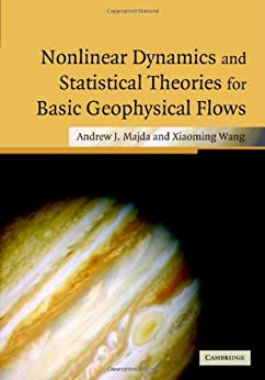 """""""Nonlinear Dynamics and Statistical Theories for Basic Geophysical Flows (English Edition)"""",作者:[Andrew Majda, Xiaoming Wang]"""
