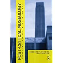 Post Critical Museology: Theory and Practice in the Art  Museum (English Edition)