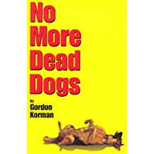 No More Dead Dogs (English Edition)