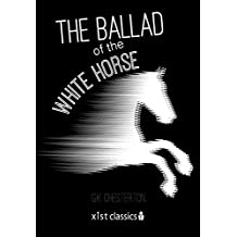 The Ballad of the White Horse (Xist Classics) (English Edition)