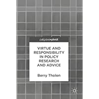 Virtue and Responsibility in Policy Research and Advice