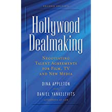 Hollywood Dealmaking: Negotiating Talent Agreements for Film, TV and New Media (English Edition)