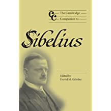 The Cambridge Companion to Sibelius (Cambridge Companions to Music) (English Edition)