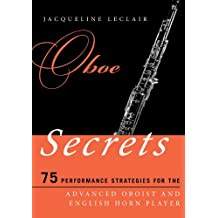 Oboe Secrets: 75 Performance Strategies for the Advanced Oboist and English Horn Player (Music Secrets for the Advanced Musician) (English Edition)
