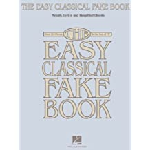 "The Easy Classical Fake Book: Melody, Lyrics & Simplified Chords in the Key of ""C"" (English Edition)"