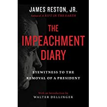 The Impeachment Diary: Eyewitness to the Removal of a President (English Edition)
