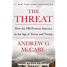 The Threat: How the FBI Protects America in the Age of Terror and Trump (English Edition)