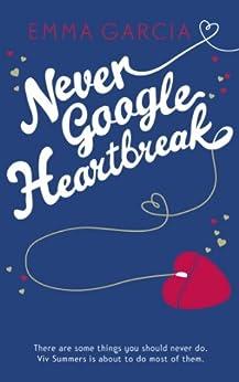 """Never Google Heartbreak (English Edition)"",作者:[Garcia, Emma]"