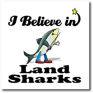 3dRose ht_105242_2 I Believe in Land Sharks-Iron on Heat Transfer for White Material, 6 by 6-Inch